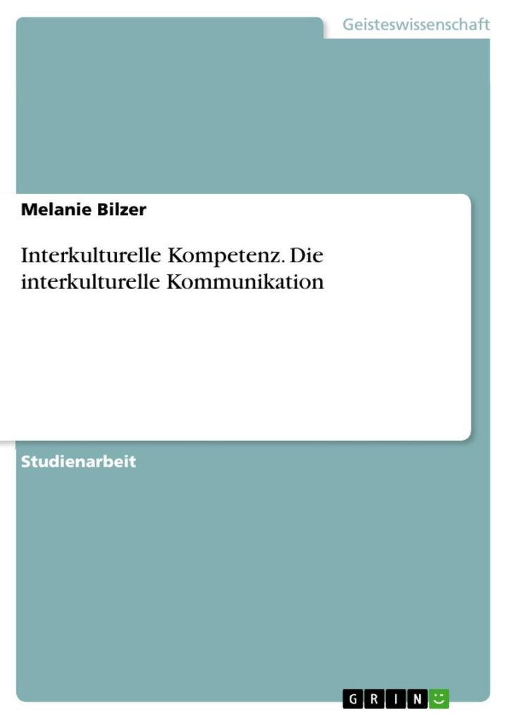 Interkulturelle Kompetenz. Die interkulturelle ...