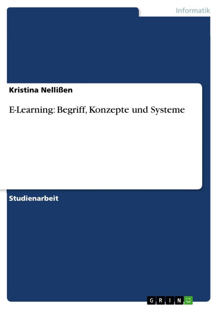 E-Learning: Begriff, Konzepte und Systeme als eBook Download von Kristina Nellißen - Kristina Nellißen