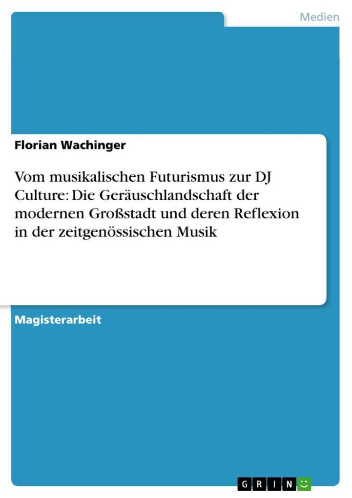 Vom musikalischen Futurismus zur DJ Culture: Di...
