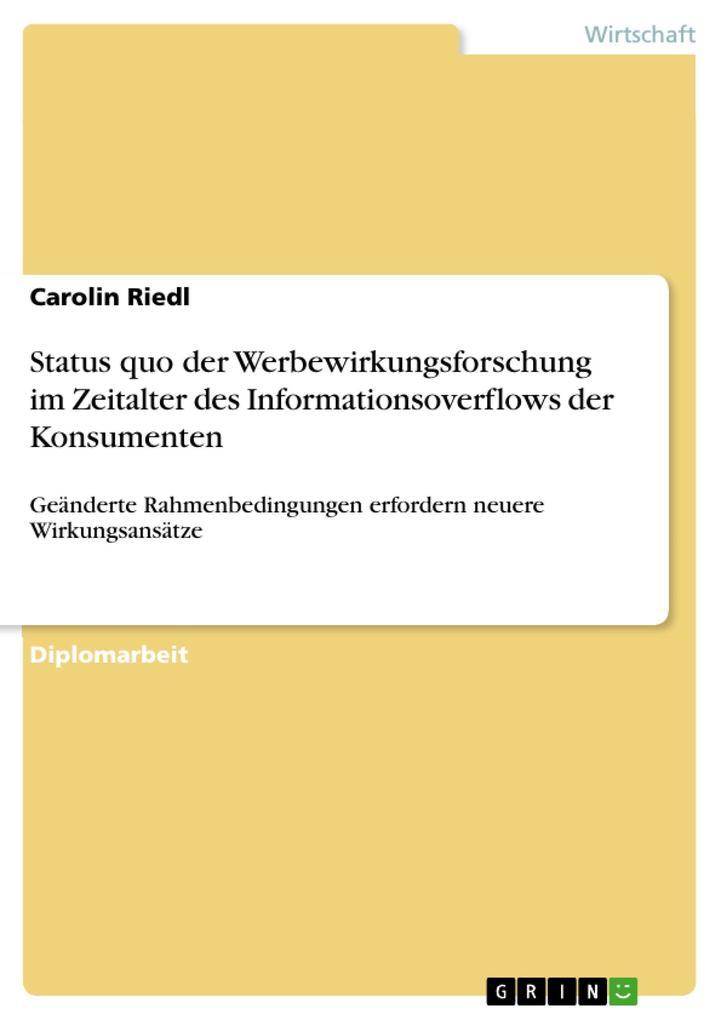 Status quo der Werbewirkungsforschung im Zeitalter des Informationsoverflows der Konsumenten als eBook Download von Carolin Riedl - Carolin Riedl