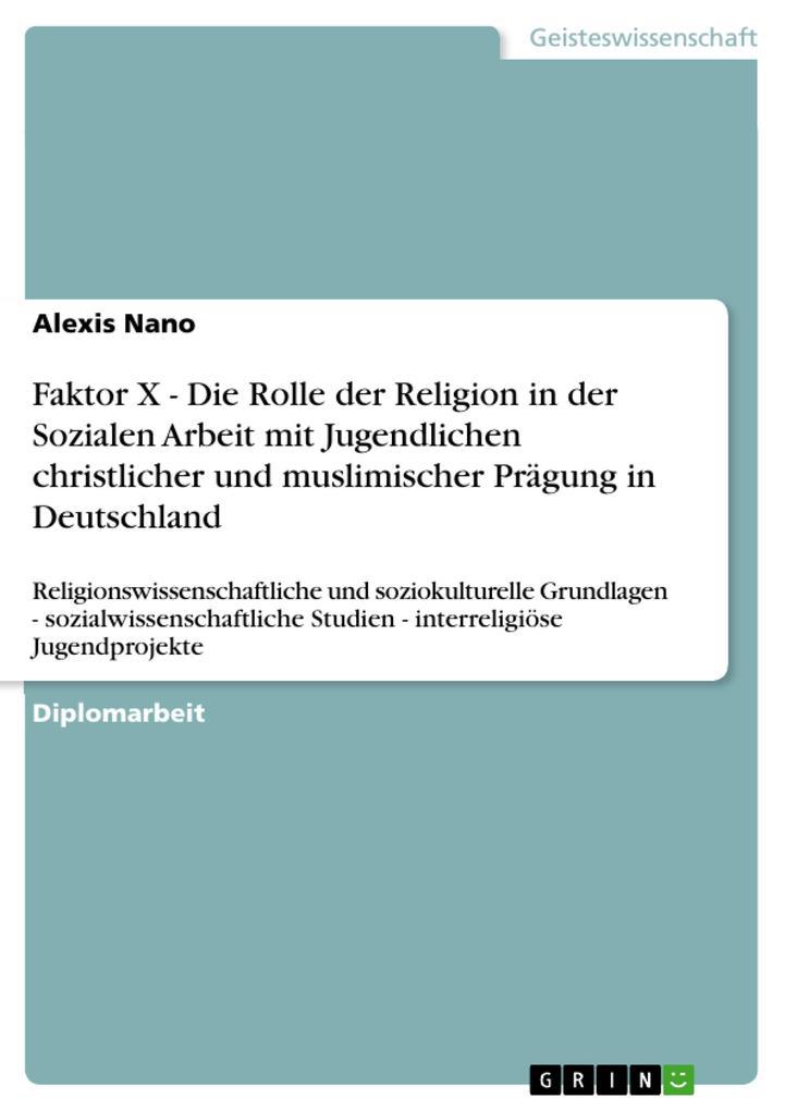 Faktor X - Die Rolle der Religion in der Sozial...