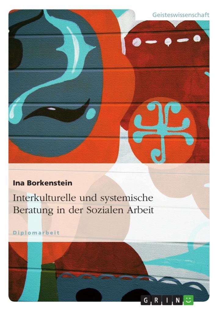 Systemische Konzepte und interkulturelle Beratu...