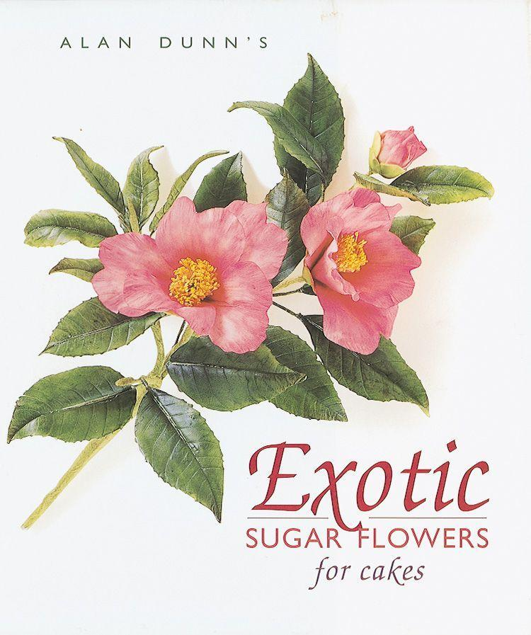 Exotic Sugar Flowers for Cakes als Buch