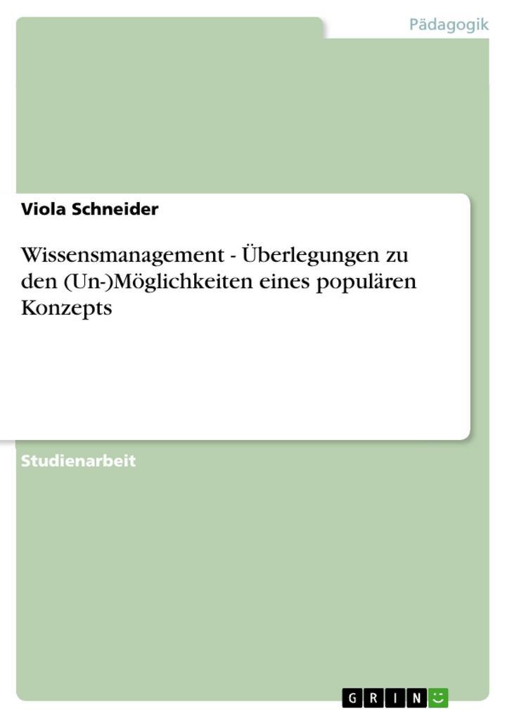 Wissensmanagement - Überlegungen zu den (Un-)Möglichkeiten eines populären Konzepts als eBook Download von Viola Schneider - Viola Schneider