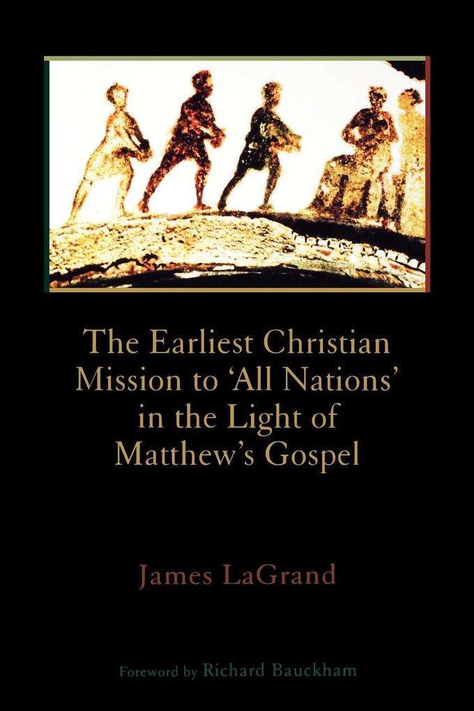 The Earliest Christian Mission to 'All Nations' in the Light of Matthew's Gospel als Taschenbuch