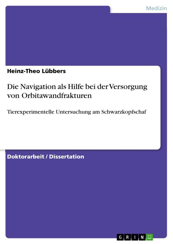 Die Navigation als Hilfe bei der Versorgung von Orbitawandfrakturen als eBook Download von Heinz-Theo Lübbers - Heinz-Theo Lübbers