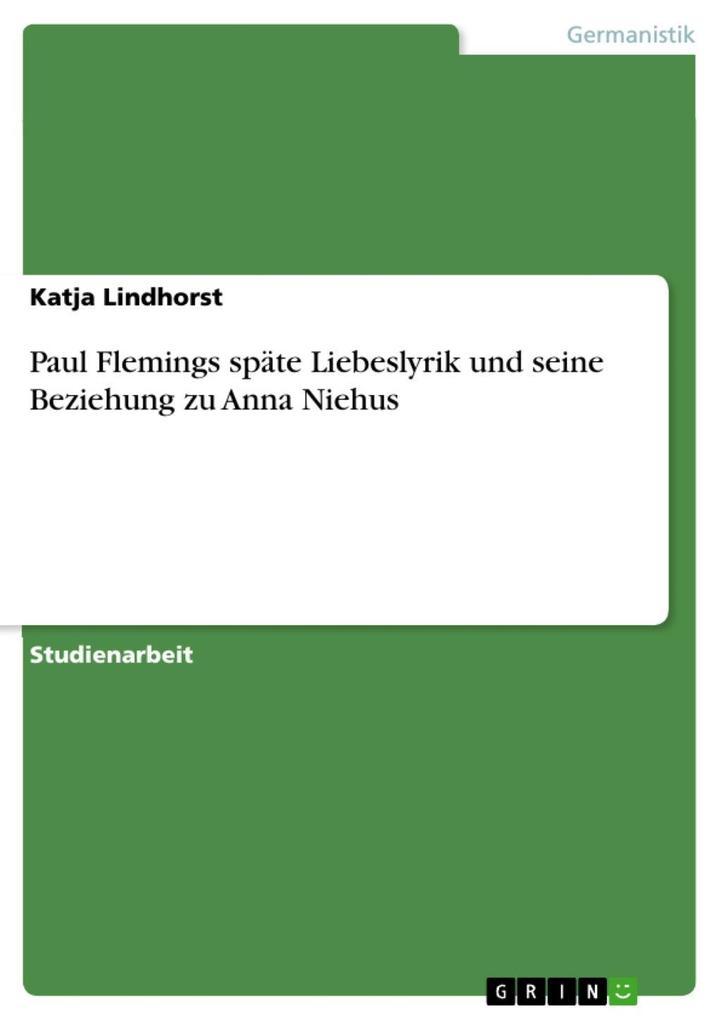 Paul Flemings späte Liebeslyrik und seine Beziehung zu Anna Niehus als eBook