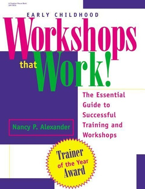 Early Childhood Workshops That Work!: The Essential Guide to Successful Training and Workshops als Taschenbuch