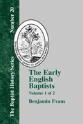 The Early English Baptists - Volume 1