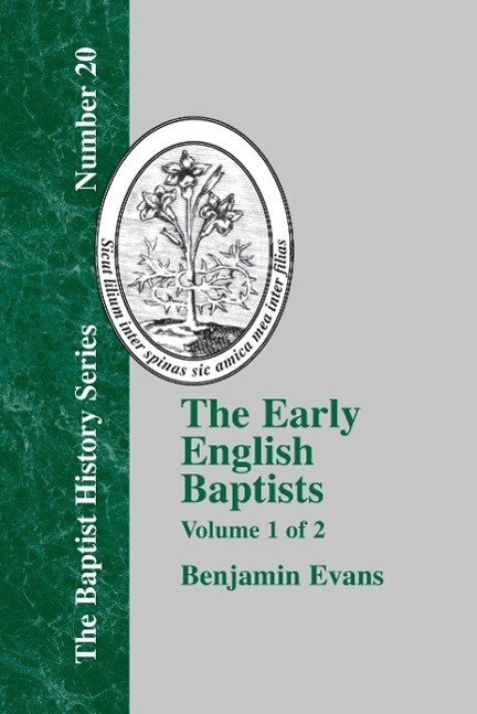 The Early English Baptists: Volume 1 als Taschenbuch