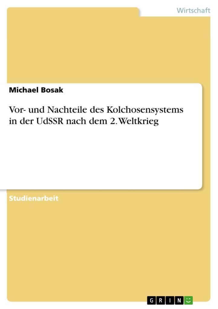 Vor- und Nachteile des Kolchosensystems in der UdSSR nach dem 2. Weltkrieg als eBook Download von Michael Bosak - Michael Bosak