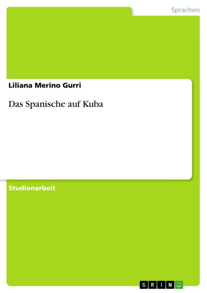 Das Spanische auf Kuba als eBook Download von Liliana Merino Gurri - Liliana Merino Gurri