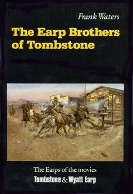 The Earp Brothers of Tombstone: The Story of Mrs. Virgil Earp als Buch