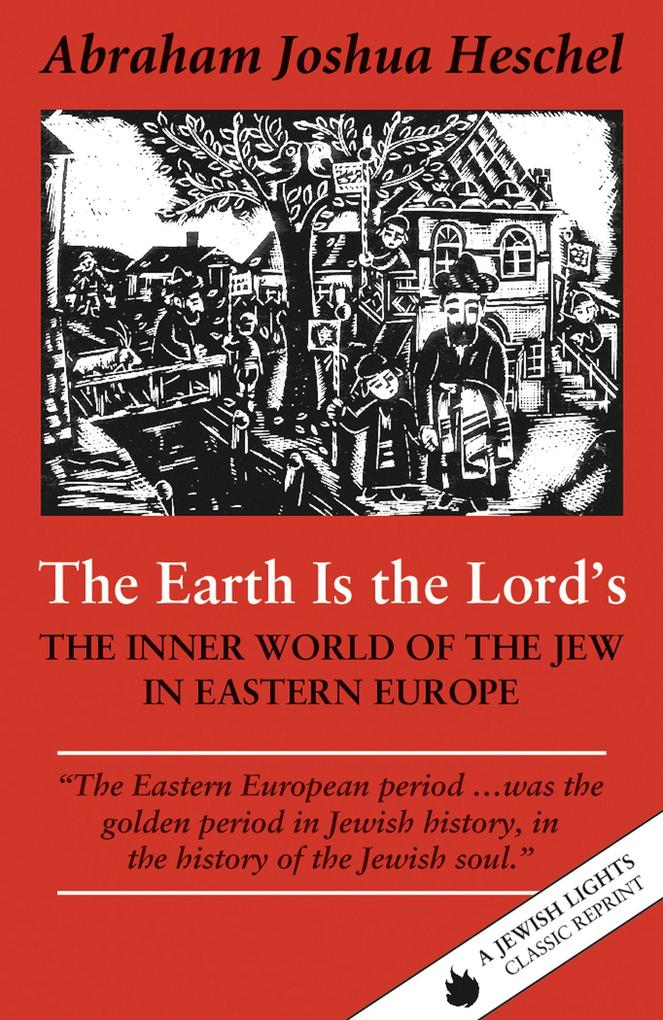 The Earth Is the Lord's: The Inner World of the Jew in Eastern Europe als Taschenbuch