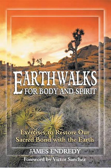 Earthwalks for Body and Spirit: Exercises to Restore Our Sacred Bond with the Earth als Taschenbuch