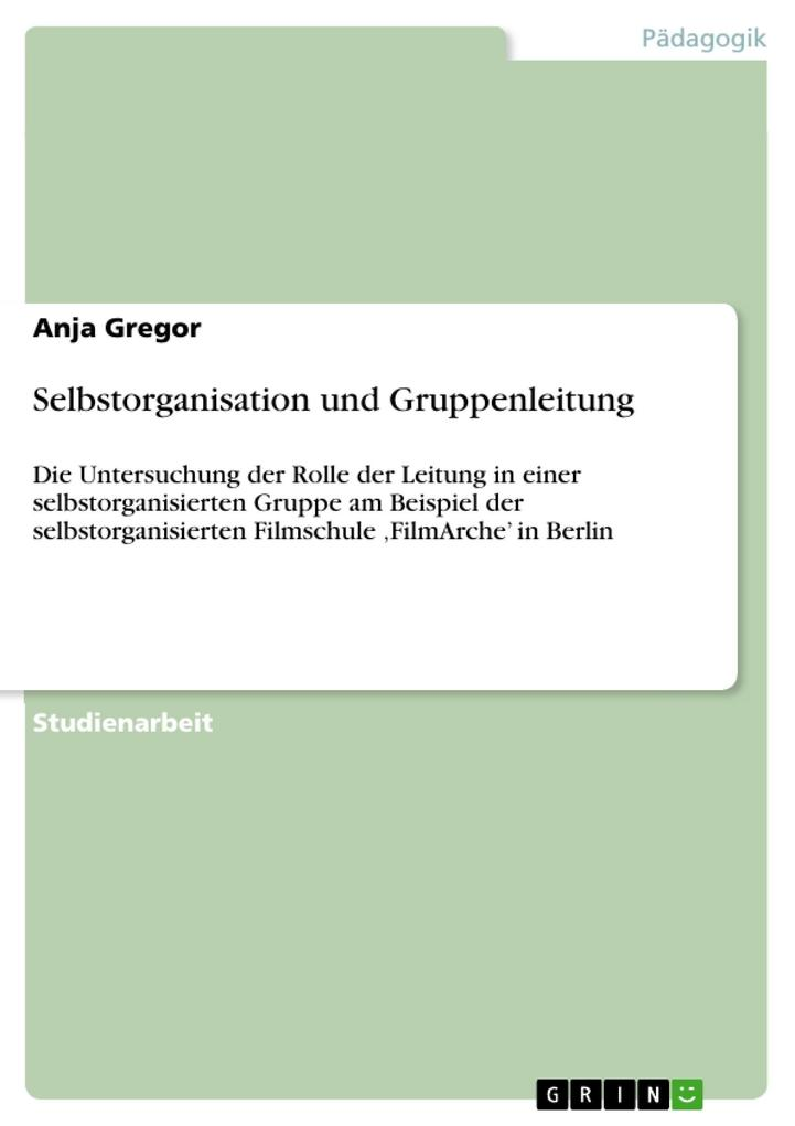 Selbstorganisation und Gruppenleitung als eBook Download von Anja Gregor - Anja Gregor