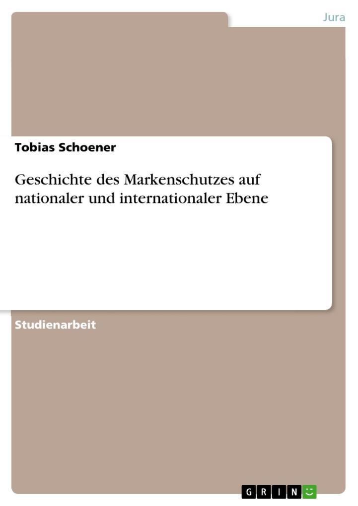 Geschichte des Markenschutzes auf nationaler un...