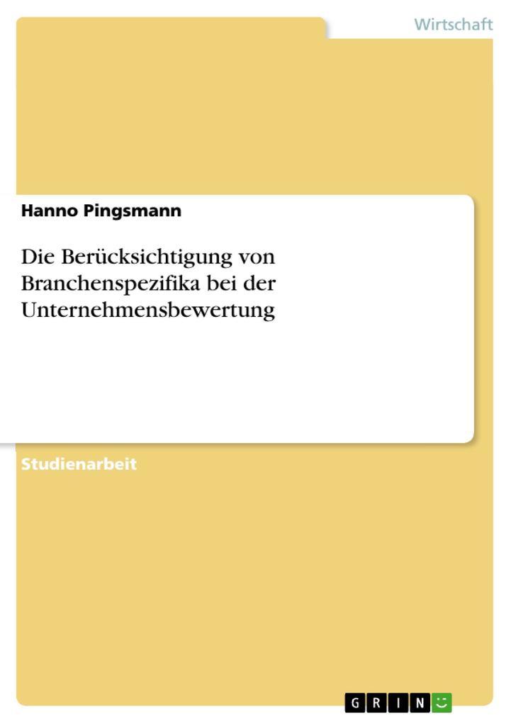 Die Berücksichtigung von Branchenspezifika bei der Unternehmensbewertung als eBook Download von Hanno Pingsmann - Hanno Pingsmann