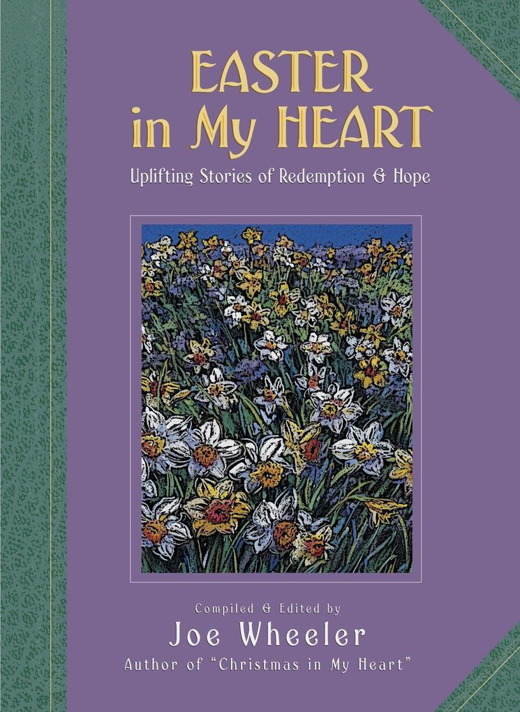 Easter in My Heart: Uplifting Stories of Redemption and Hope als Buch