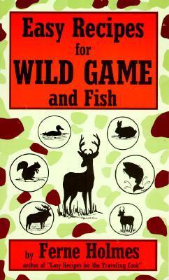 Easy Recipes for Wild Game & Fish als Taschenbuch