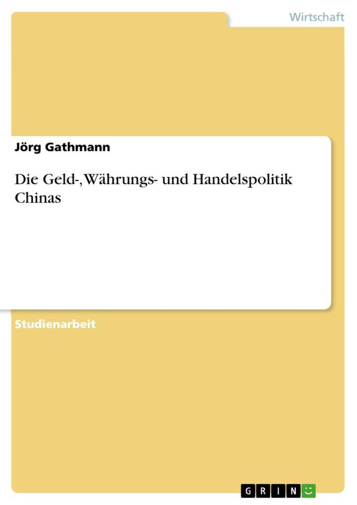Die Geld-, Währungs- und Handelspolitik Chinas ...