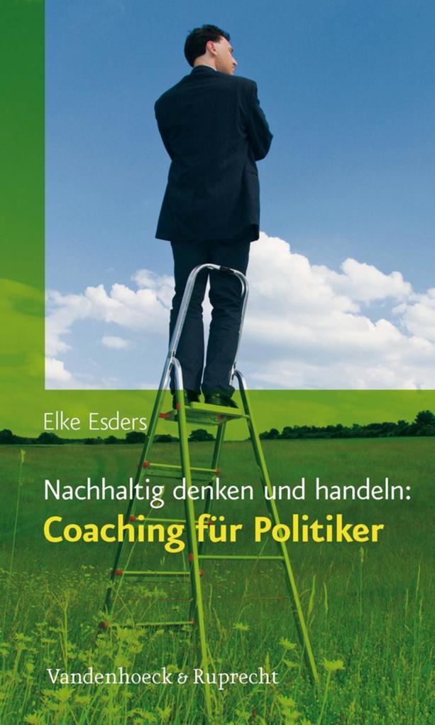 Nachhaltig denken und handeln: Coaching für Pol...