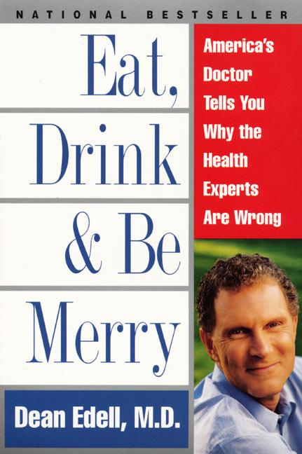Eat, Drink, & Be Merry: America's Doctor Tells You Why the Health Experts Are Wrong als Taschenbuch