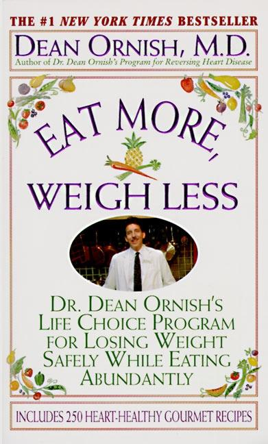 Eat More, Weigh Less: Dr. Dean Ornish's Program for Losing Weight Safely While Eating Abundantly als Taschenbuch