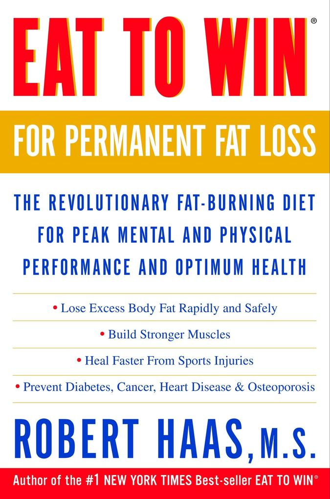 Eat to Win for Permanent Fat Loss: The Revolutionary Fat-Burning Diet for Peak Mental and Physical Performance and Optimum Health als Taschenbuch