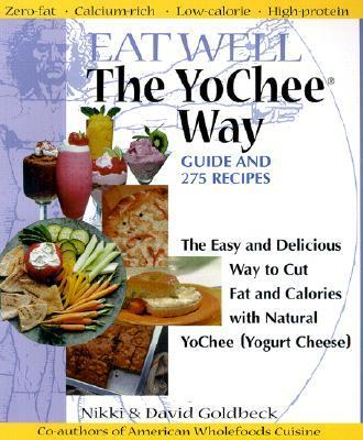 Eat Well the YoChee Way: The Easy and Delicious Way to Cut Fat and Calories with Natural YoChee (Yogurt Cheese) als Taschenbuch