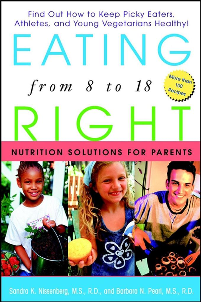 Eating Right from 8 to 18: Nutrition Solutions for Parents als Taschenbuch