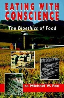 Eating with Conscience: Bioethics for Consumers als Taschenbuch