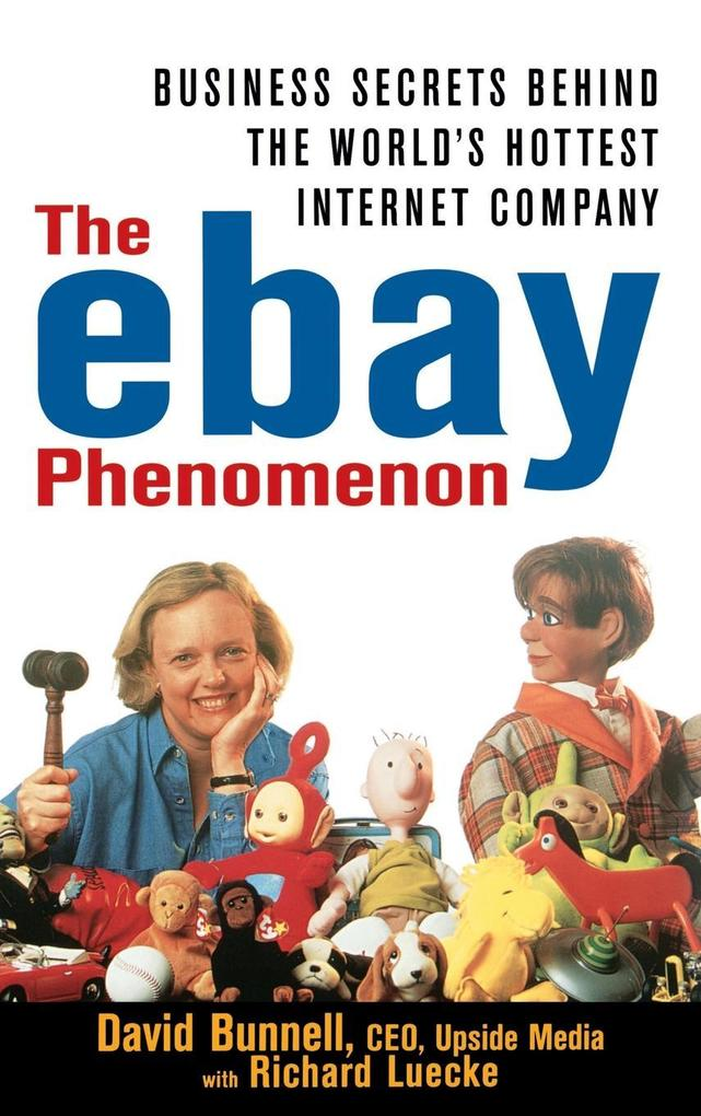 The Ebay Phenomenon: Business Secrets Behind the World's Hottest Internet Company als Buch