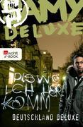Dis wo ich herkomm: Deutschland Deluxe