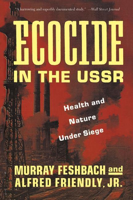 Ecocide in the USSR: Health and Nature Under Siege als Taschenbuch