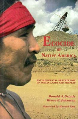 Ecocide of Native America: Environmental Destruction of Indian Lands and Peoples als Buch (gebunden)