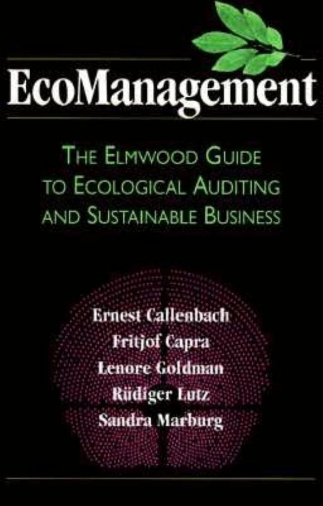 Ecomanagement: The Elmwood Guide to Ecological Auditing and Sustainable Business als Buch