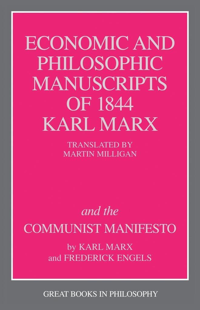 The Economic and Philosophic Manuscripts of 1844 and the Communist Manifesto als Taschenbuch
