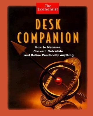 Desk Companion: How to Measure, Convert, Calculate and Define Practically Anything als Buch