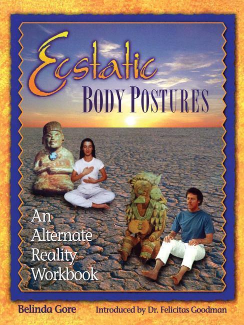 Ecstatic Body Postures: An Alternate Reality Workbook als Taschenbuch