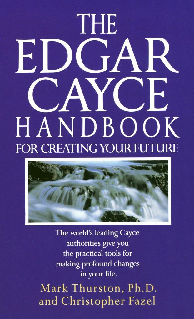 The Edgar Cayce Handbook For Creating Your Future als Taschenbuch