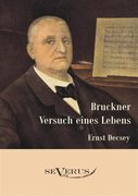 Bruckner - Versuch eines Lebens