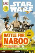 DK Readers L3: Star Wars: Battle for Naboo: Can the Jedi Save Naboo?