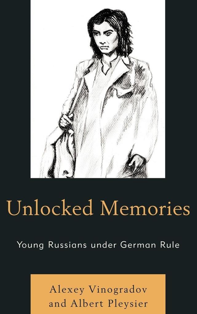 Unlocked Memories als Buch von Alexey Vinogrado...