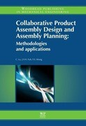 Collaborative Product Assembly Design and Assembly Planning : Methodologies and Applications