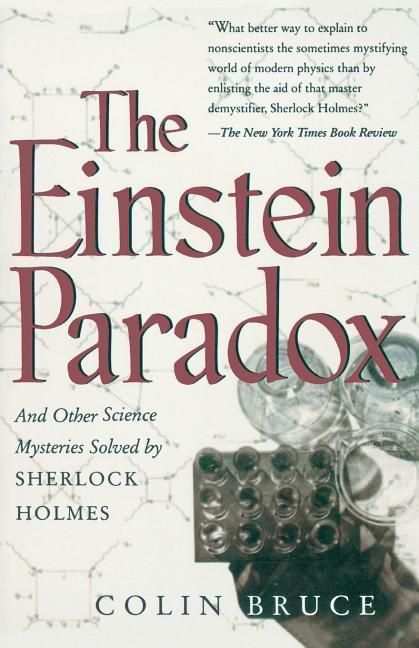 The Einstein Paradox and Other Science Mysteries Solved by Sherlock Holmes als Taschenbuch