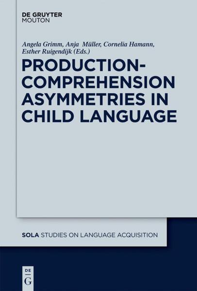 Production-Comprehension Asymmetries in Child Language als Buch (gebunden)