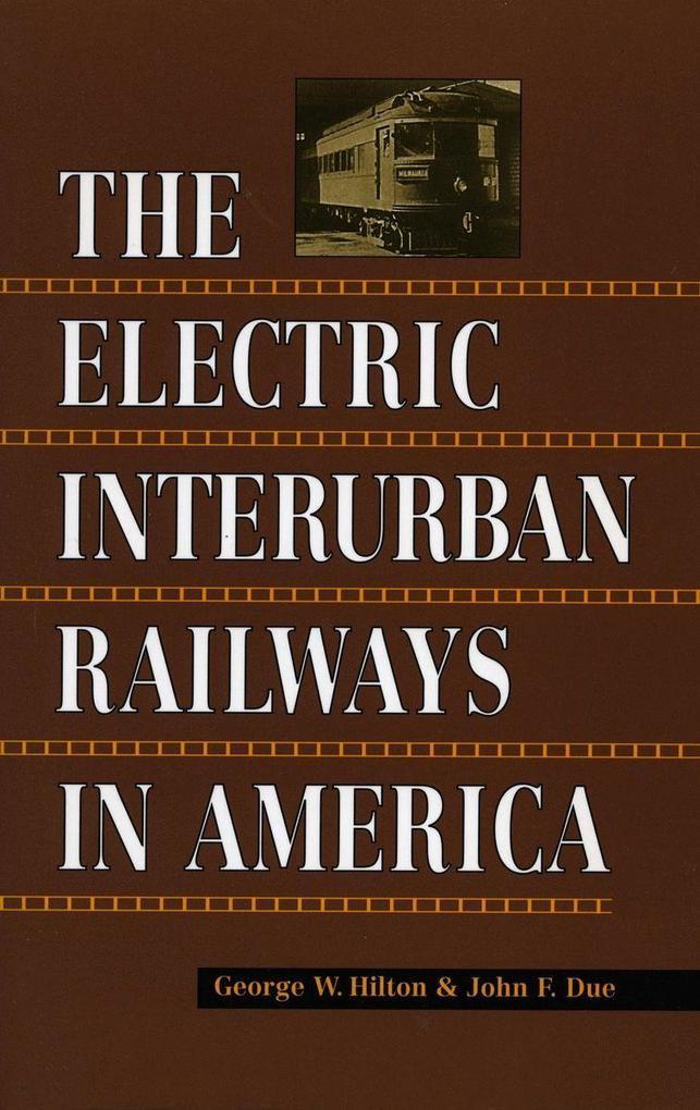 The Electric Interurban Railways in America als Taschenbuch