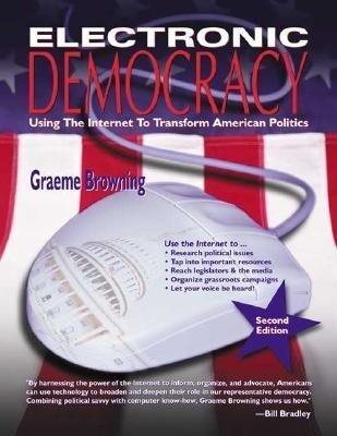 Electronic Democracy: Using the Internet to Transform American Politics als Taschenbuch