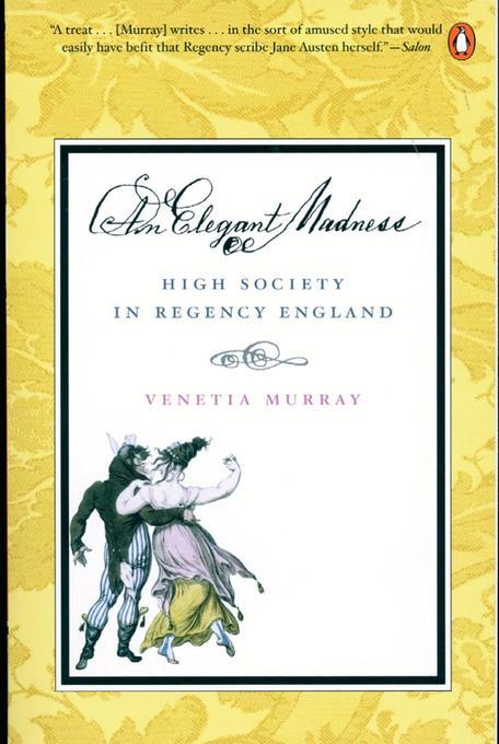 An Elegant Madness: High Society in Regency England als Taschenbuch
